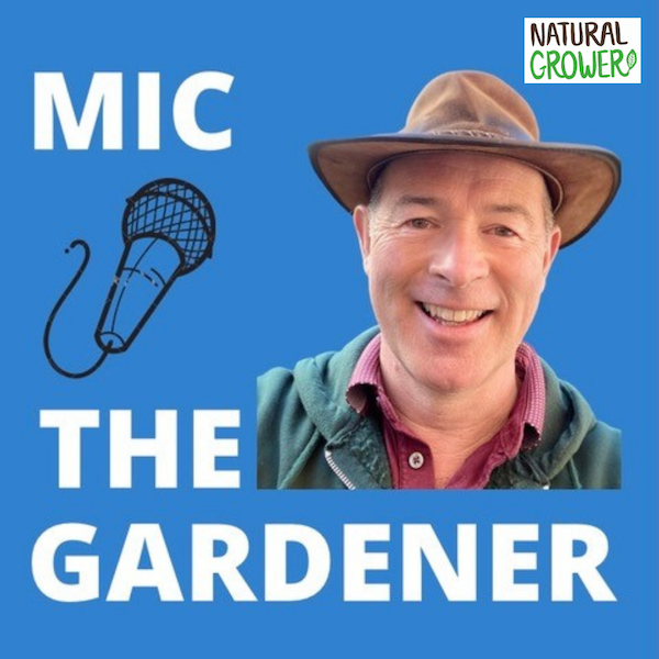 Mic The Gardener Podcast